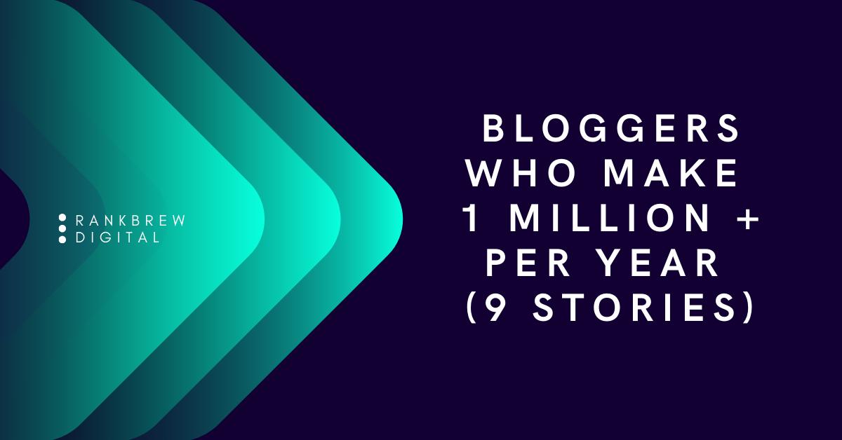 Bloggers Who Make 1 Million