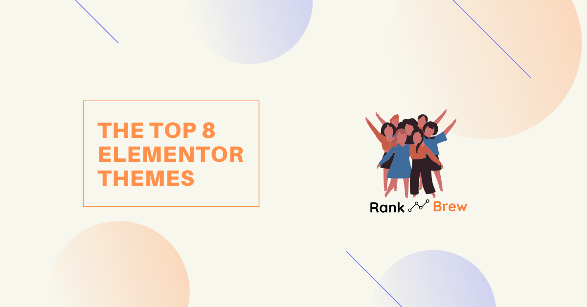 The Top 8 Elementor Themes