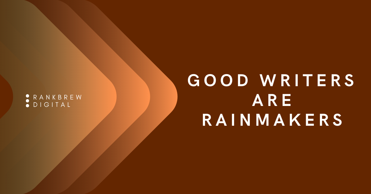Good Writers Are Rainmakers